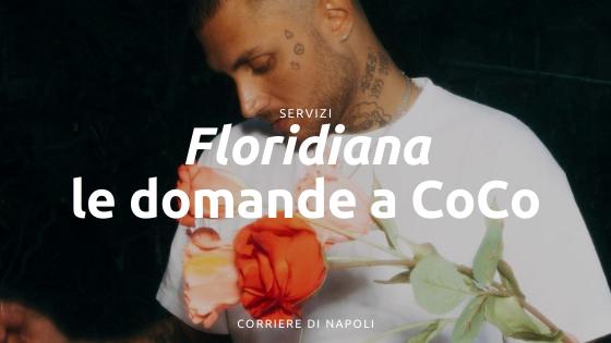 Floridiana, le nostre domande a CoCo!