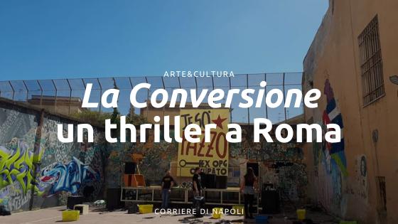 La Conversione: un thriller al Rome Independent Film Festival