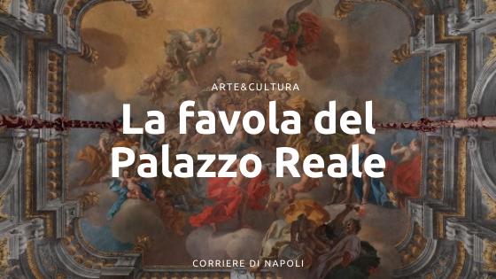 Palazzo Reale di Napoli: l'inizio della favola