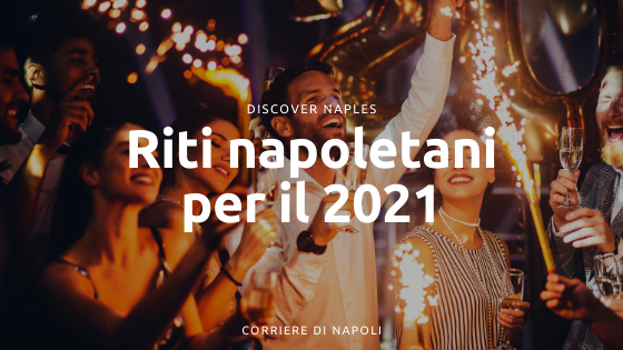 Addio 2020! I riti scaramantici napoletani per accogliere il 2021