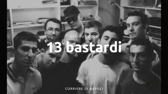13 Bastardi: l'Hip Hop napoletano