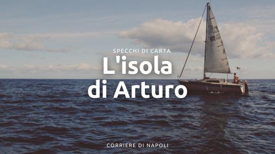 Elsa Morante e Procida: Arturo nell'isola della Cultura