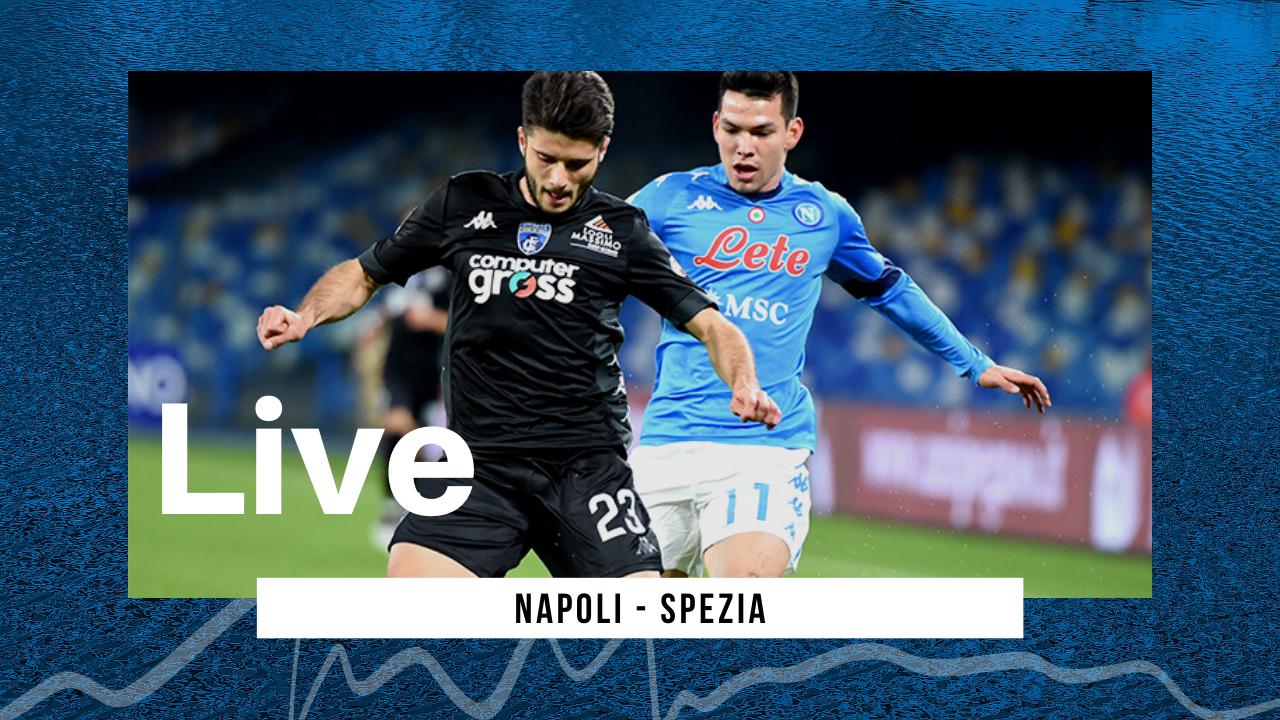 LIVE Coppa Italia 2020\21 Napoli-Spezia 4-2: gli azzurri accedono alla semifinale