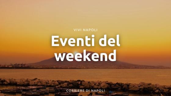 Eventi weekend Napoli: tutte le iniziative e le mostre da non perdere