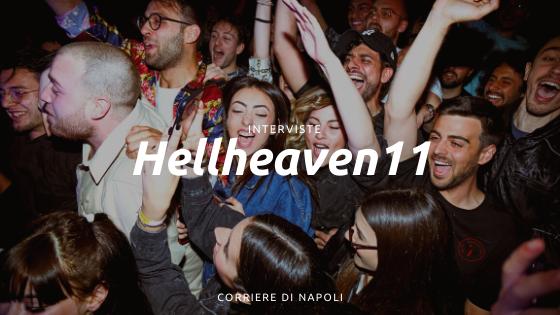 """Hellheaven11: mentalità, good vibes e amore, """"alle trashate diciamo no a priori!"""""""