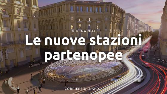 Le nuove stazioni partenopee: da Piazza Municipio a Via Duomo