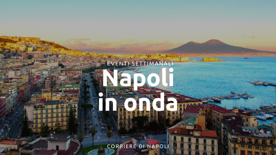 Napoli in onda: weekend tra streaming ed eventi live