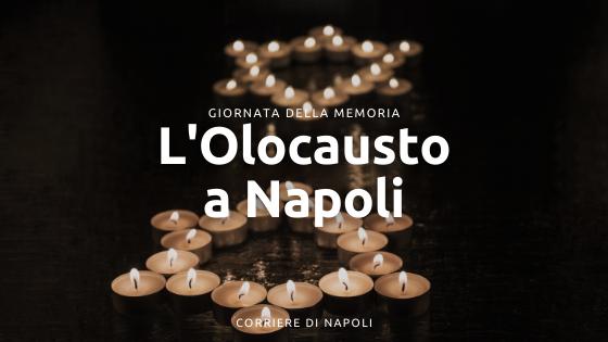 L'Olocausto a Napoli: speciale Giornata della Memoria