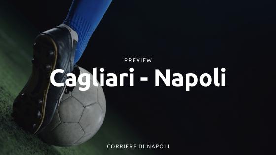 Preview Cagliari-Napoli: partenopei alla ricerca dei 3 punti