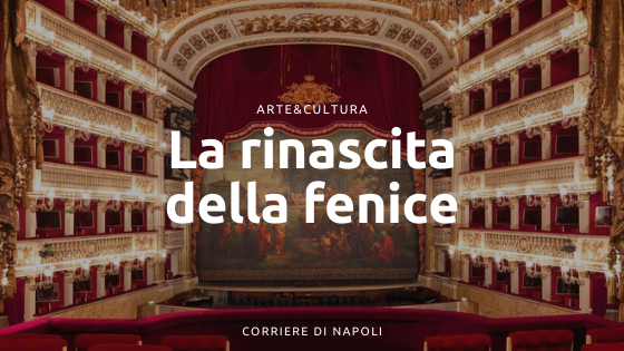 Teatro San Carlo: la rinascita della fenice