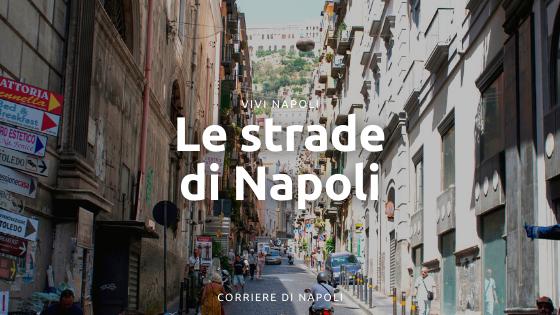 Tre strade da vivere nel cuore di Napoli