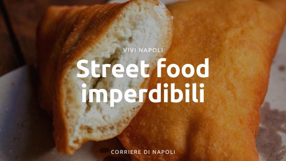 Tre street food che non puoi perderti a Napoli