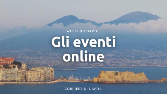 Weekend Napoli: gli eventi online tra arte, scienza e musica