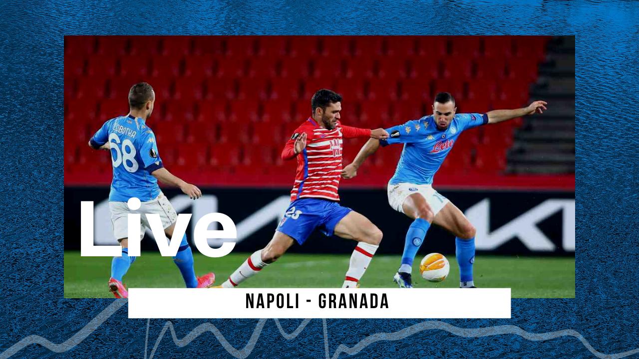 LIVE Napoli-Granada 2-1, Europa League 2020/21: Napoli vince ma è fuori dall'EL