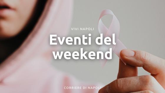 """Eventi del weekend Napoli: arte, musica e speciale """"Giornata Mondiale contro il Cancro"""""""