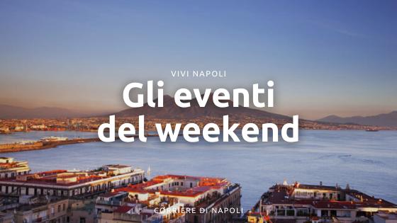 Eventi weekend Napoli dal 26 al 28 Febbraio 2021
