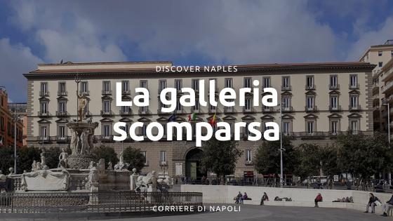 La galleria scomparsa di Palazzo San Giacomo