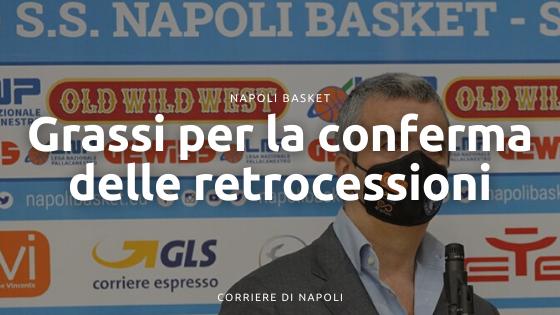 Napoli Basket: Grassi contro il blocco delle retrocessioni in A1