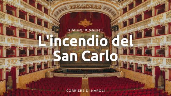 L'incendio del Teatro San Carlo: la distruzione del Lirico