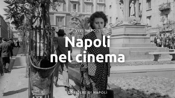 Napoli nel Cinema: da Sophia Loren a Piazza del Gesù