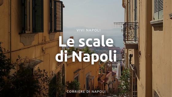 Le scale di Napoli: da Chiaia a Capodimonte