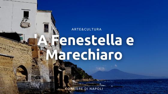 'A Fenestella e Marechiaro: uno sguardo sul Golfo