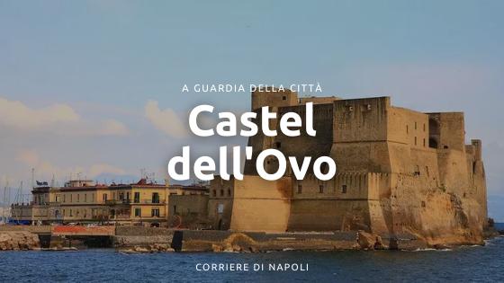 A guardia della città: Castel dell'Ovo