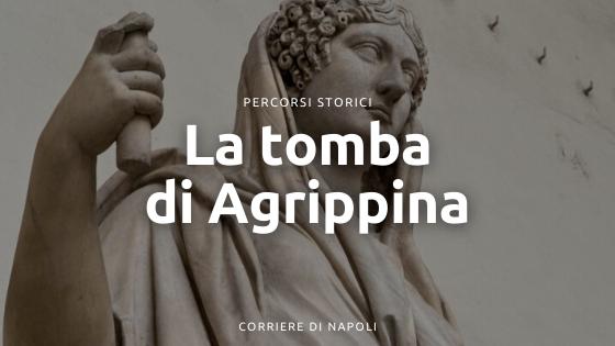 La tomba di Agrippina: il teatro della vita