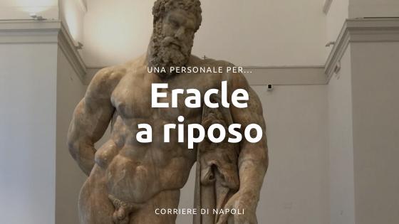 Una personale per l'Eracle Farnese: capolavoro del MANN