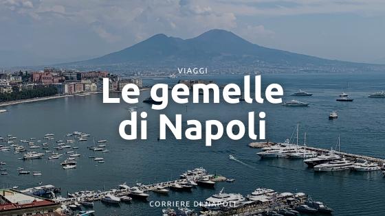 Napoli e il Mondo: un viaggio nelle sue gemelle