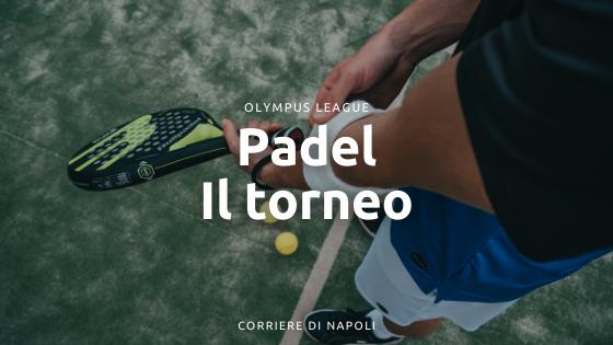 Olympus League Padel: il torneo amatoriale a Napoli