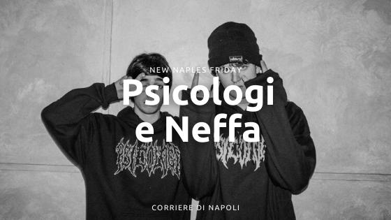 New Naples Friday: PSICOLOGI ed il ritorno di Neffa