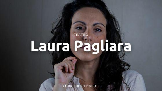 Due chiacchiere con Laura Pagliara: un talento a teatro