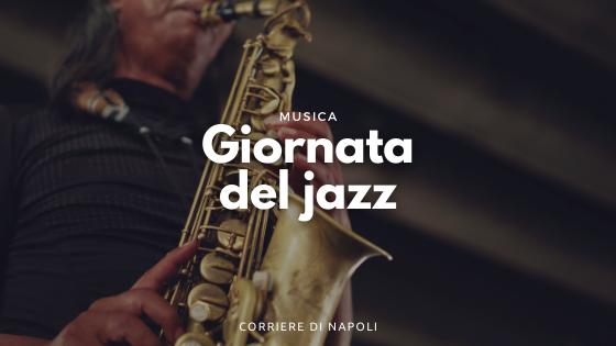 Giornata del Jazz: i fenomeni partenopei