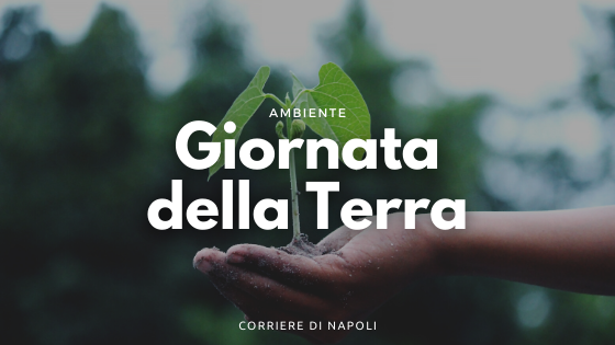 La Giornata della Terra: gli eventi in Campania