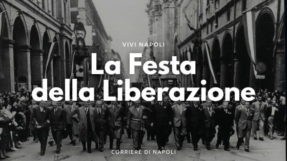 La Festa della Liberazione: le celebrazioni partenopee