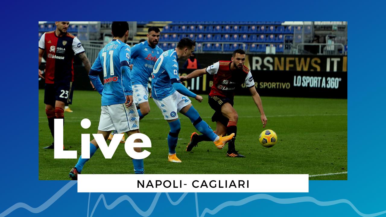 LIVE Napoli-Cagliari, 1-1 Serie A 2020/21: azzurri che non vanno oltre il pareggio
