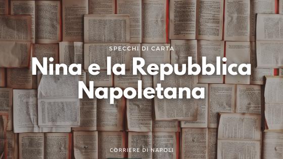 Anita Curci e il romanzo storico: Nina e la Repubblica Napoletana