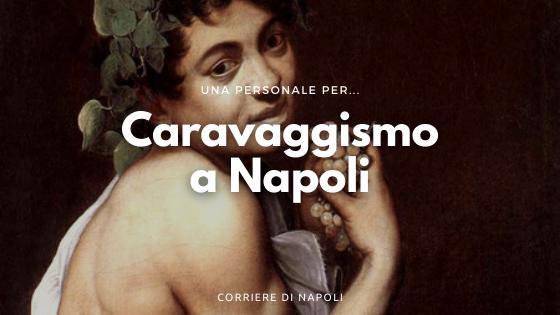 Una personale per i caravaggeschi napoletani