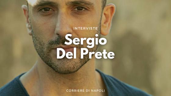 Sergio Del Prete: talento e tanta curiosità