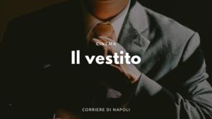 il_vestito_cortometraggio_corriere_di_napoli