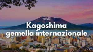 Kagoshima-Napoli: il gemellaggio internazionale