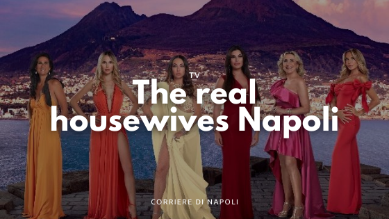 The Real Housewives ritorna a Napoli