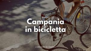 l'estate sta arrivando: Campania in bicicletta