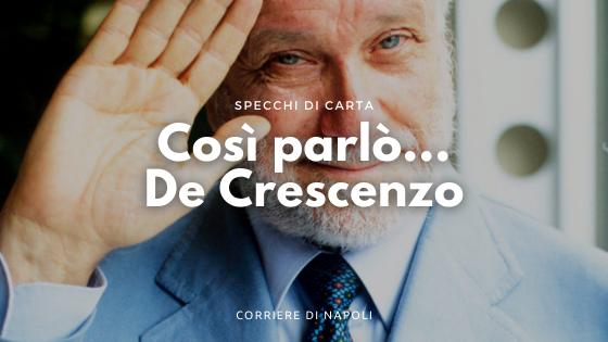 Così parlò… Luciano De Crescenzo