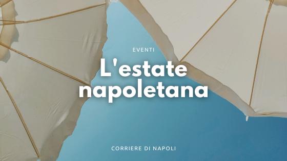 Un'estate napoletana: Luché, Ernia e tanta musica