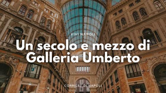 Un secolo e mezzo della Galleria Umberto I