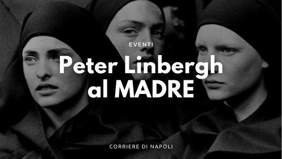 "Le ""Untold Stories"" di Peter Lindbergh al Madre"