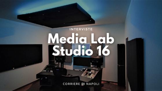 Media Lab Studio 16, il polo artistico partenopeo