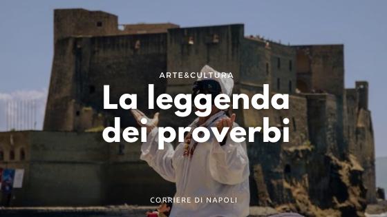 ParlaNapoli, la leggenda dei proverbi